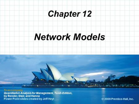© 2008 Prentice-Hall, Inc. Chapter 12 To accompany Quantitative Analysis for Management, Tenth Edition, by Render, Stair, and Hanna Power Point slides.