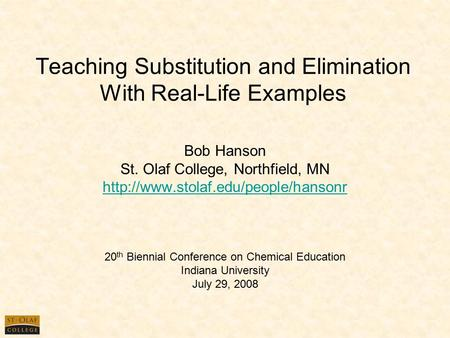 Teaching Substitution and Elimination With Real-Life Examples Bob Hanson St. Olaf College, Northfield, MN  20 th Biennial.