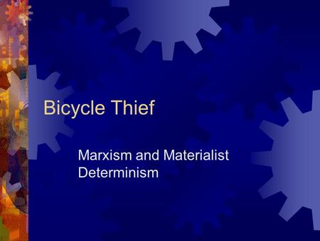 Bicycle Thief Marxism and Materialist Determinism.