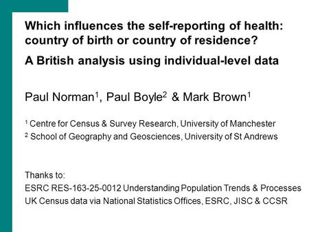 Which influences the self-reporting of health: country of birth or country of residence? A British analysis using individual-level data Paul Norman 1,
