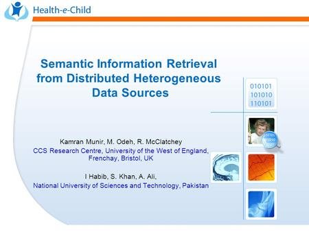 Semantic Information Retrieval from Distributed Heterogeneous Data Sources Kamran Munir, M. Odeh, R. McClatchey CCS Research Centre, University of the.