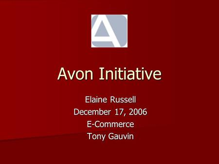 Avon Initiative Elaine Russell December 17, 2006 E-Commerce Tony Gauvin.