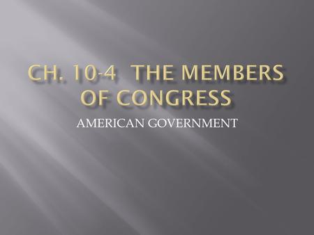 AMERICAN GOVERNMENT.  Can you name your 2 senators?  Can you name your representative?  The 535 members in Congress are NOT a representative cross-section.