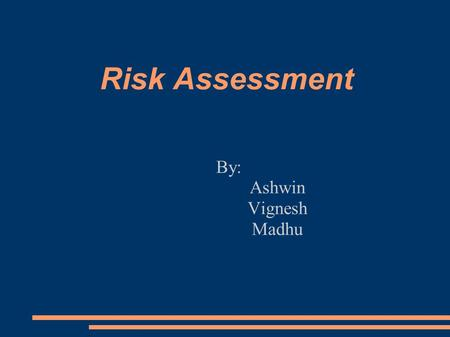 Risk Assessment By: Ashwin Vignesh Madhu. Overview ● Objective ● Introduction ● Risk  Risk Management Cycle ● RA Methodologies  CRAMM  COBRA  RuSecure.