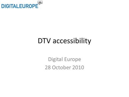 DTV accessibility Digital Europe 28 October 2010.