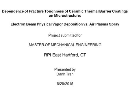 Dependence of Fracture Toughness of Ceramic Thermal Barrier Coatings on Microstructure: Electron Beam Physical Vapor Deposition vs. Air Plasma Spray Project.