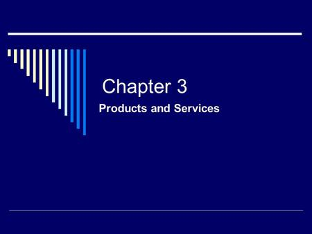 Chapter 3 Products and Services.