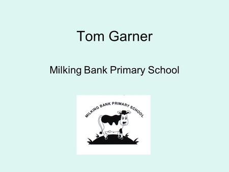 Tom Garner Milking Bank Primary School. GIS in Primary Where will it fit in with Geography? Unit 1: Around our school – the local area Unit 2: How can.