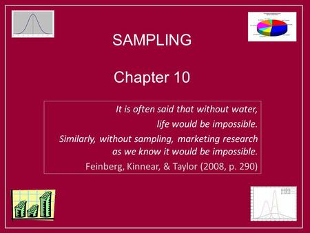 SAMPLING Chapter 10 It is often said that without water,