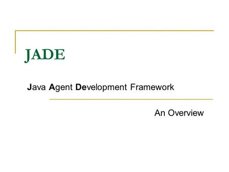 JADE Java Agent Development Framework An Overview.