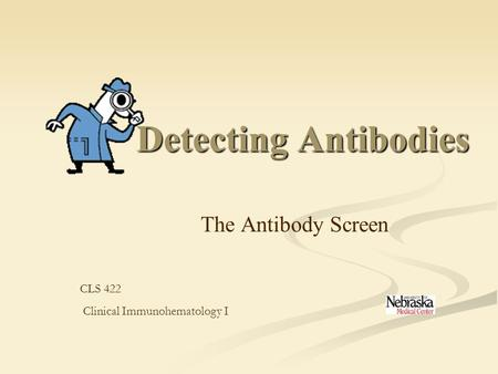 Detecting Antibodies The Antibody Screen CLS 422