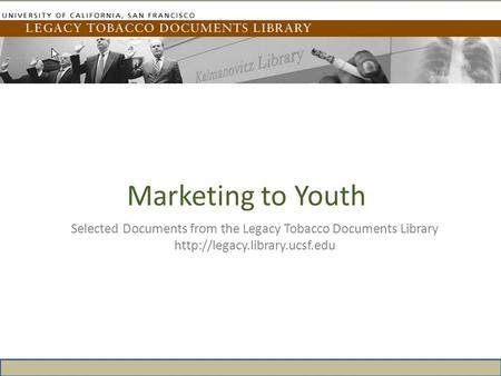 Marketing to Youth Selected Documents from the Legacy Tobacco Documents Library