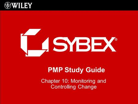 PMP Study Guide Chapter 10: Monitoring and Controlling Change.