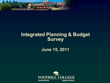 Integrated Planning & Budget Survey June 15, 2011.