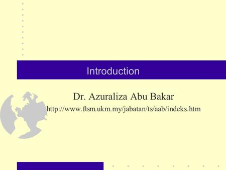 Introduction Dr. Azuraliza Abu Bakar