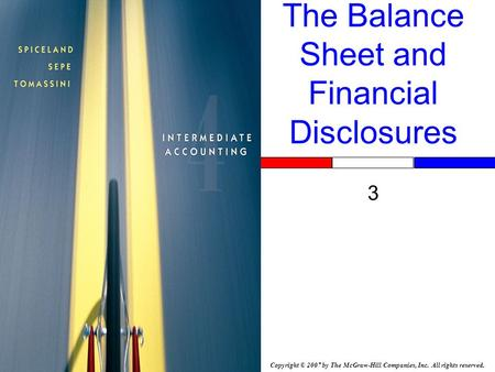Copyright © 2007 by The McGraw-Hill Companies, Inc. All rights reserved. The Balance Sheet and Financial Disclosures 3.