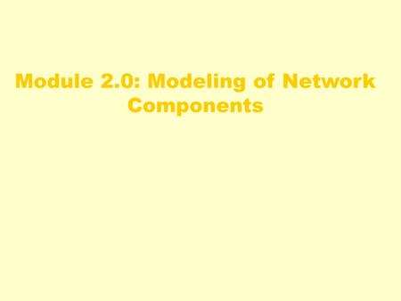 Module 2.0: Modeling of Network Components. Queueing theory  Basics : average number of packets 1/  : mean service time per packet [s] arriving per.