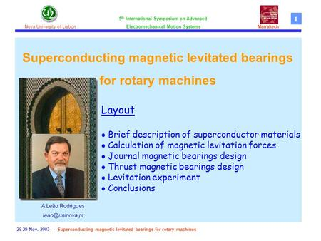 26-29 Nov. 2003 - Superconducting magnetic levitated bearings for rotary machines Superconducting magnetic levitated bearings for rotary machines 5 th.