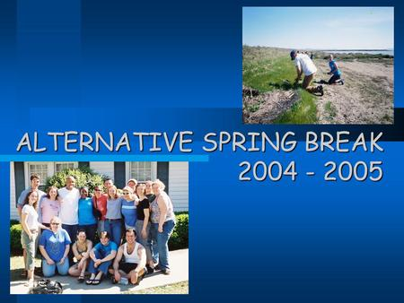 ALTERNATIVE SPRING BREAK 2004 - 2005. ASB Mission Statement ASB is a substance free, student run organization, which seeks to raise awareness of global.