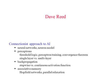 Dave Reed Connectionist approach to AI neural networks, neuron model