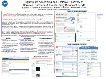 Lightweight Advertising and Scalable Discovery of Services, Datasets, & Events Using Broadcast Feeds B. Wilson 1, G. Manipon 1, R. Ramachandran 2, A. Kulkarni.