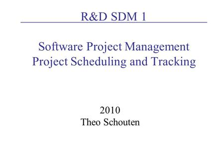 R&D SDM 1 Software Project Management Project Scheduling and Tracking