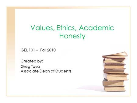 academic honesty in principle and in Academic integrity essentially means intellectual honesty: honesty in the use of information, in formulating arguments, and in other activities related to the pursuit of knowledge and understanding it is a core principle that underpins how we live and learn in a community of inquiry as members.