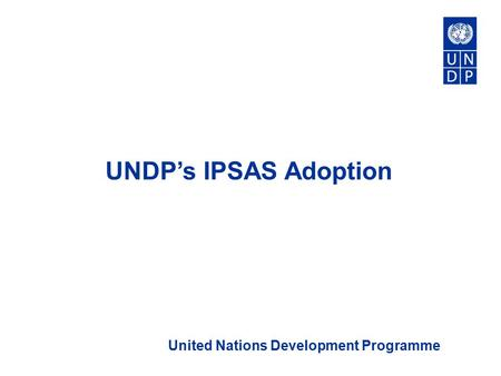 UNDP's IPSAS Adoption United Nations Development Programme.