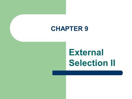 CHAPTER 9 External Selection II.