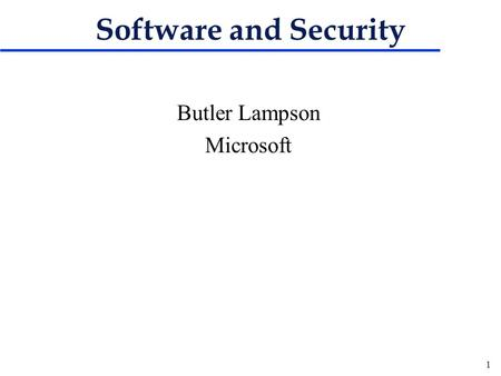 1 Software and Security Butler Lampson Microsoft.