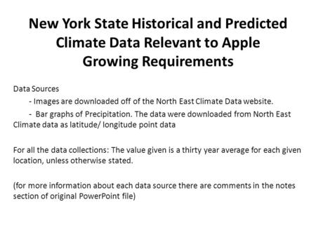 New York State Historical and Predicted Climate Data Relevant to Apple Growing Requirements Data Sources - Images are downloaded off of the North East.