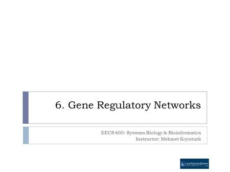 6. Gene Regulatory Networks