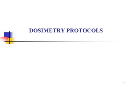 DOSIMETRY PROTOCOLS.