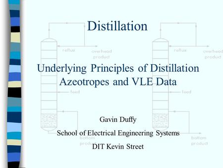 Distillation Underlying Principles of Distillation