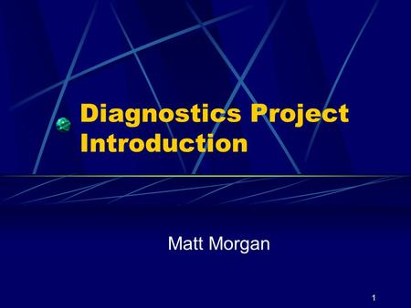 1 Diagnostics Project Introduction Matt Morgan. 2 Diagnostic ' s Project Purpose Develop the Network layer services for diagnostics on CAN for road vehicle.