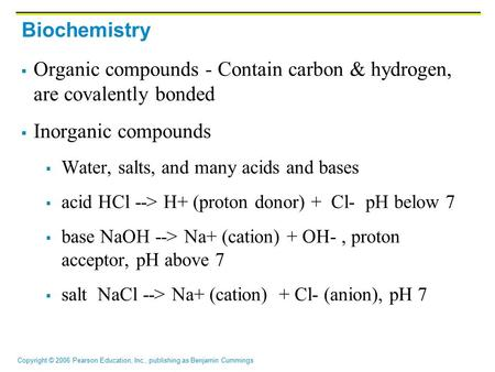 Organic compounds - Contain carbon & hydrogen, are covalently bonded