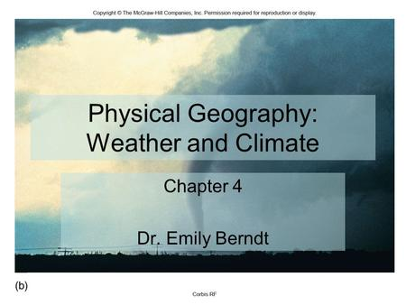 Physical Geography: Weather and Climate Chapter 4 Dr. Emily Berndt.