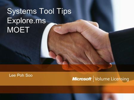 Systems Tool Tips Explore.ms MOET Lee Poh Soo. Explore.ms Enterprise Late True Up Select Master Compliance Subscription Details Future Billings Price.