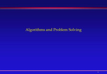 1 Algorithms and Problem Solving. 2 Outline  Problem Solving  Problem Solving Strategy  Algorithms  Sequential Statements  Examples.