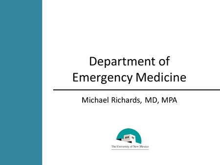 Department of Emergency Medicine Michael Richards, MD, MPA.