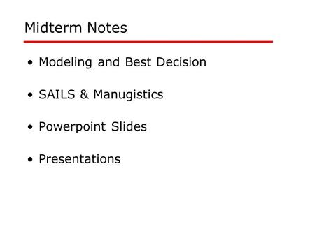 Midterm Notes Modeling and Best Decision SAILS & Manugistics Powerpoint Slides Presentations.