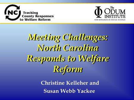 Christine Kelleher and Susan Webb Yackee Meeting Challenges: North Carolina Responds to Welfare Reform.