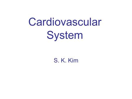 Cardiovascular System S. K. Kim. endothelium smooth muscle adventitia capillary arteriolevenule small artery small vein Muscular (medium size) (1-3 layers.