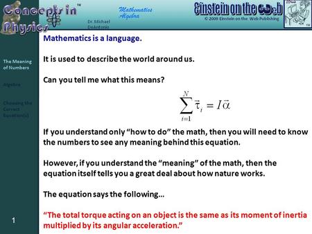 Mathematics Algebra 1 The Meaning of Numbers Choosing the Correct Equation(s) Mathematics is a language. It is used to describe the world around us. Can.