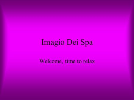 Imagio Dei Spa Welcome, time to relax Gift Certificates.