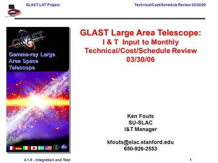 GLAST LAT Project Technical/Cost/Schedule Review 03/30/06 4.1.9 - Integration and Test 1 GLAST Large Area Telescope: I & T Input to Monthly Technical/Cost/Schedule.