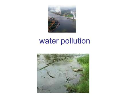 Water pollution. Uses of water include agricultural, industrial, householdand environmental activities.agricultural industrialhouseholdenvironmental.