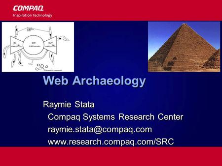 Web Archaeology Raymie Stata Compaq Systems Research Center  Raymie Stata Compaq Systems Research Center.
