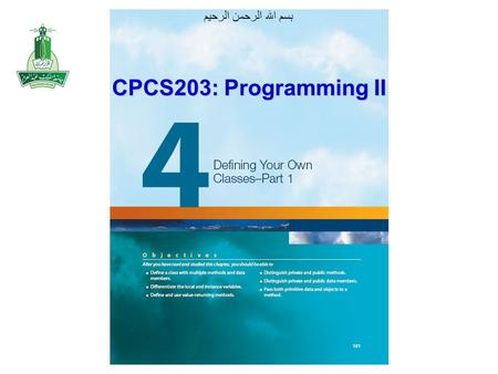 بسم الله الرحمن الرحيم CPCS203: Programming II. ©The McGraw-Hill Companies, Inc. Permission required for reproduction or display., Modifications by Dr.