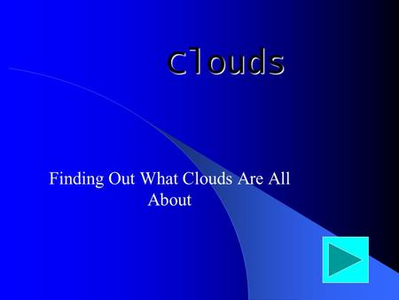 Finding Out What Clouds Are All About